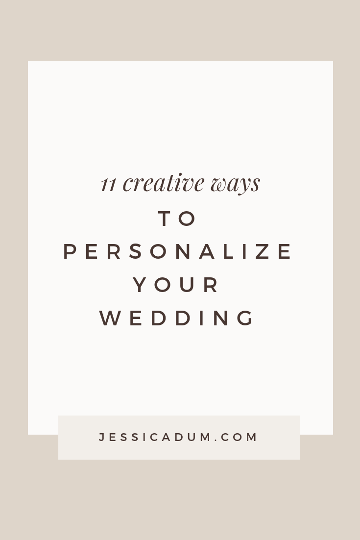 11 Tips to personalize your wedding day - Creative ways to make your mark, stand out from the rest and impress your wedding guests.