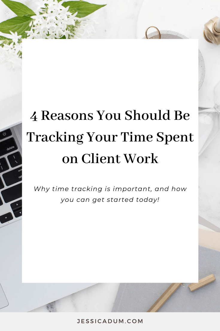 4 Reasons You Should Be Tracking Your Time Spent on Client Work
