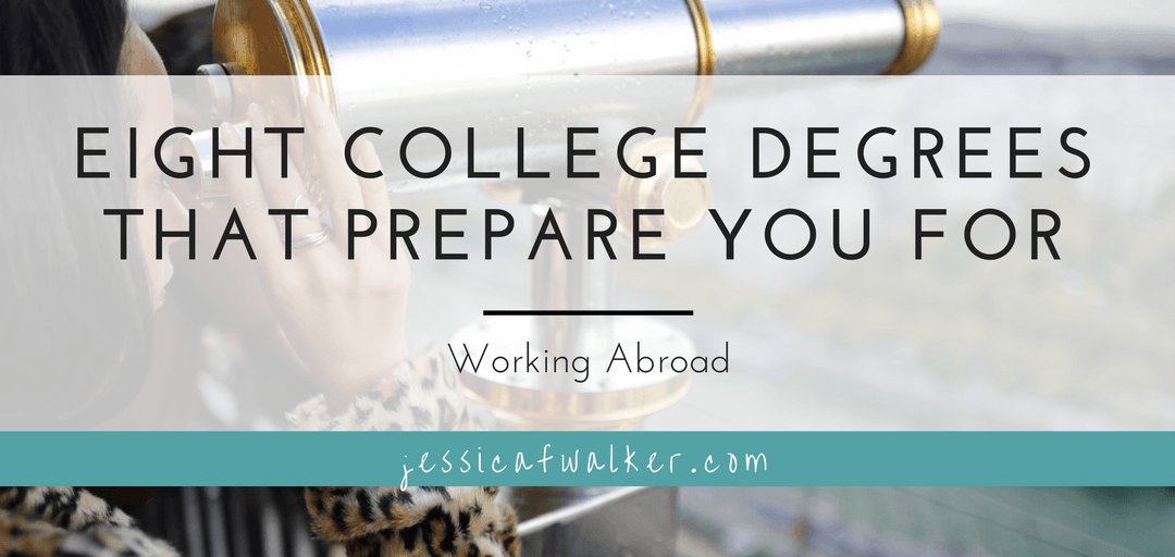 Eight College Degrees that Prepare you for International Work