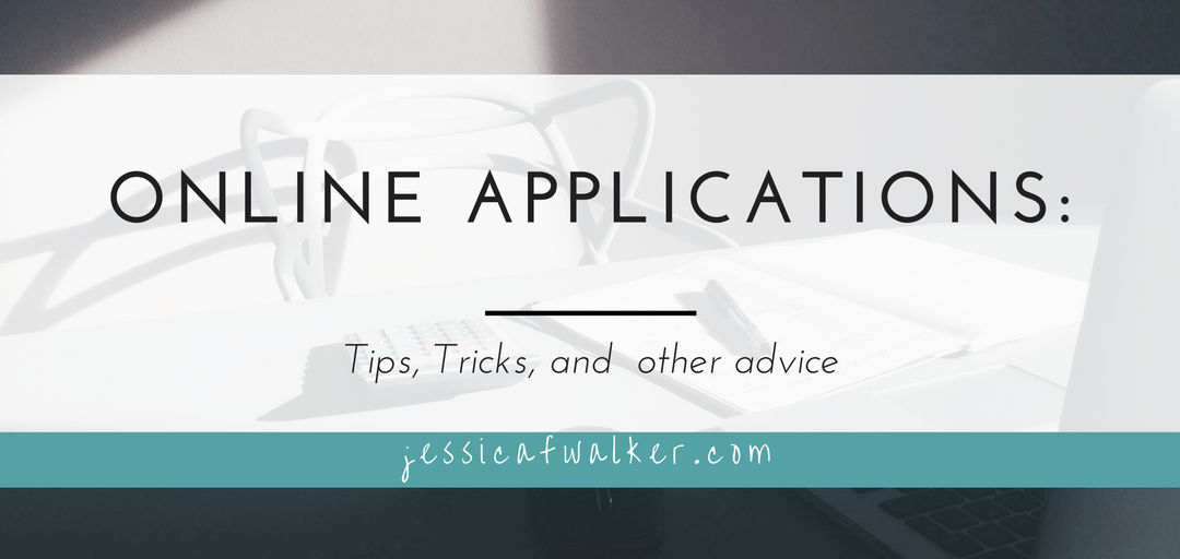 Online Applications: Tips, Tricks, and other advice