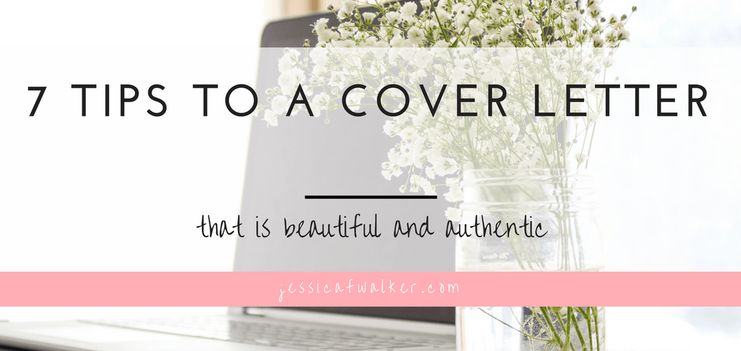 7 tips for a beautiful authentic cover letter