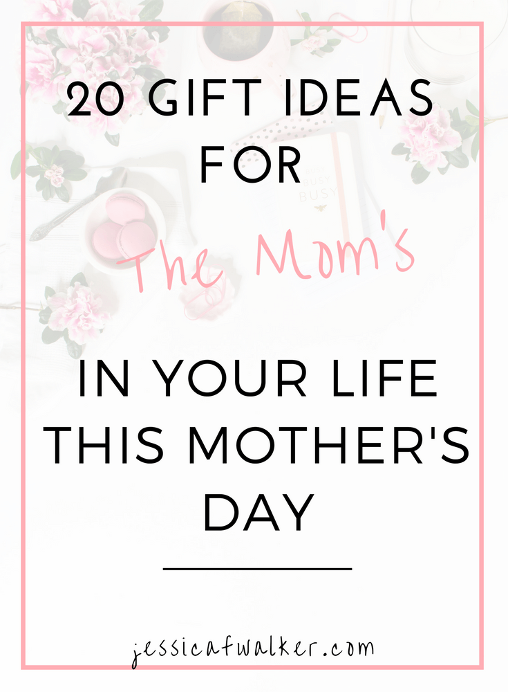 20 Gifts for Mothers Day, Stella and Dot gift ideas, what should I get my mom for mothers day, present ideas, jessicafwalker.com, gratitude, empowerment, success
