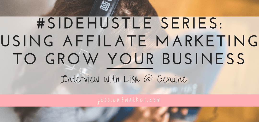 #SideHustleSeries: How to Use Affiliate Marketing to Grow your Business
