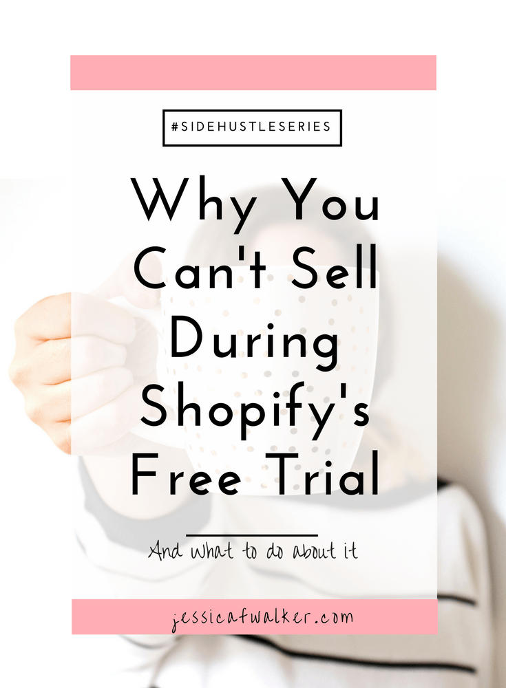 Why can't you sell things during shopify's 14 day free trial, how to use shopify's 14 day free trial, Shopify business plan free, how to start an online store with dropshipping, blog posts to get started on shopify, jessicafwalker.com | Gratitude | Empowerment | Success