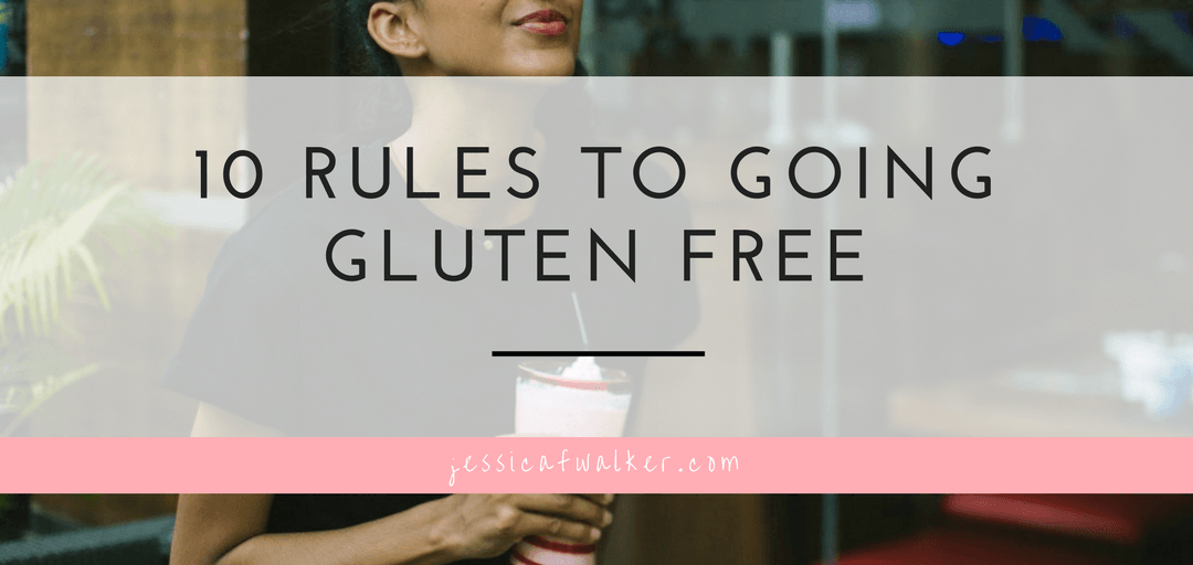 10 Rules for Going Gluten Free
