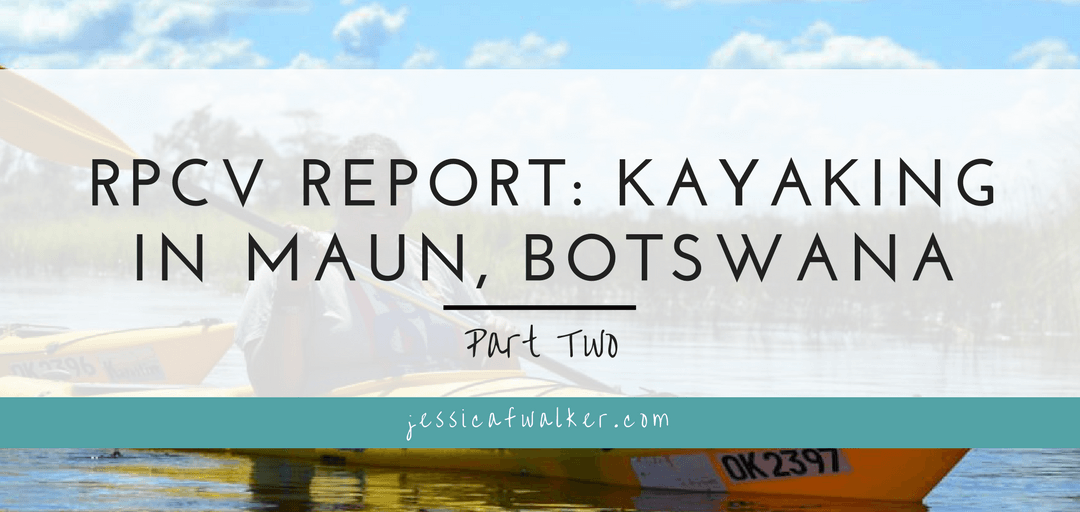 RPCV Report: Kayaking in Maun Part Two