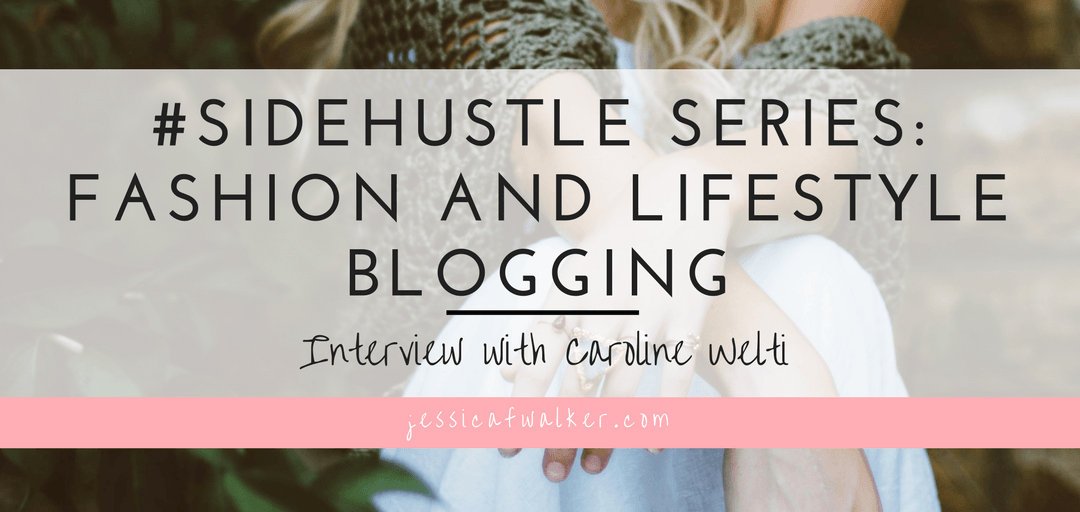 Side Hustle Series: Lifestyle Blogger and Instagrammer