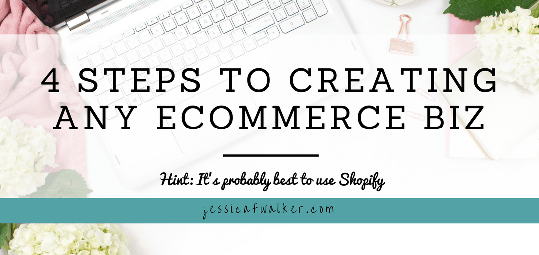 4 Steps to Starting an eCommerce Business