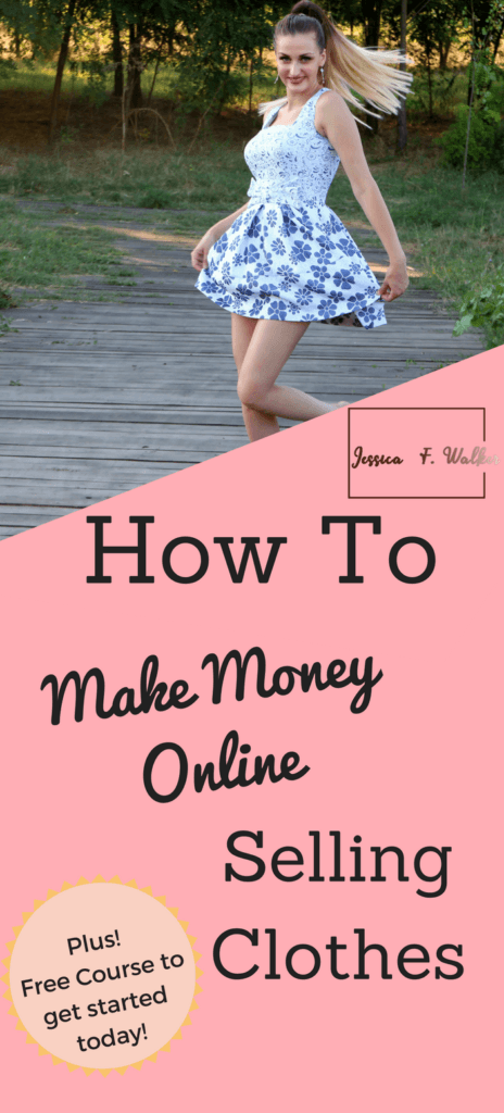 how to make money selling clothes online, how to make money online, sellling clothes online poshmark, start an online clothes store shopify, jessicafwalker.com,