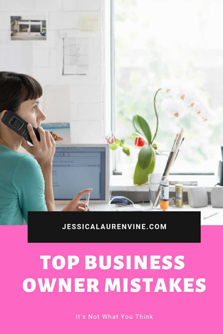 9 Top Mistakes Small Business Owners Make (It's Not What You Think)