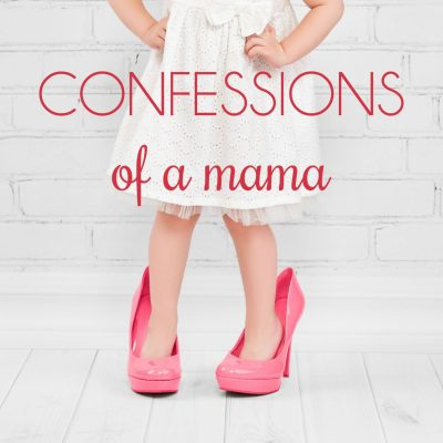 Confessions of a Mama