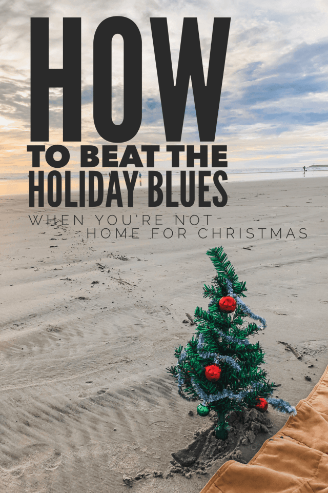 Not going home for the holidays? Here are some ways to beat those holiday blues