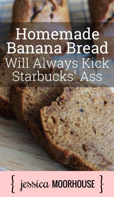 Banana bread recipe + a cost analysis of homemade vs. Starbucks.