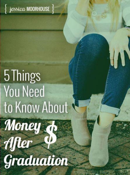 Money tips for new graduates. 5 things you need to know about money after graduation.