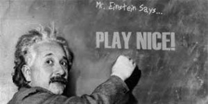 play nice Einstein