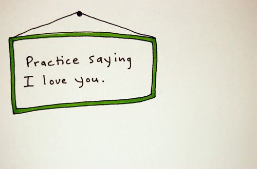 Practice saying I love you