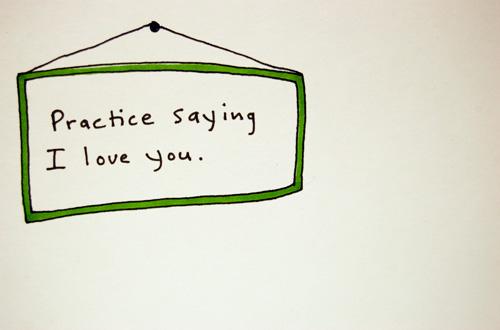 Practice saying I love you