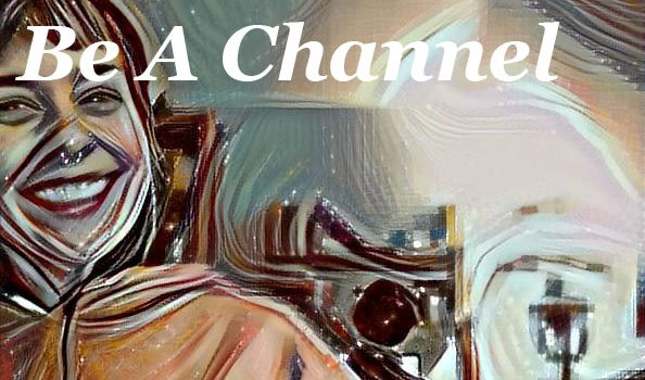 Be A Channel