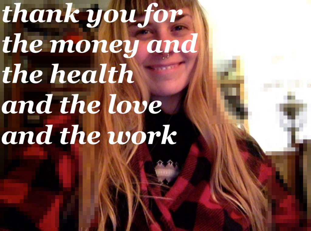 Thank You For the Money and the Health and the Love and the Work