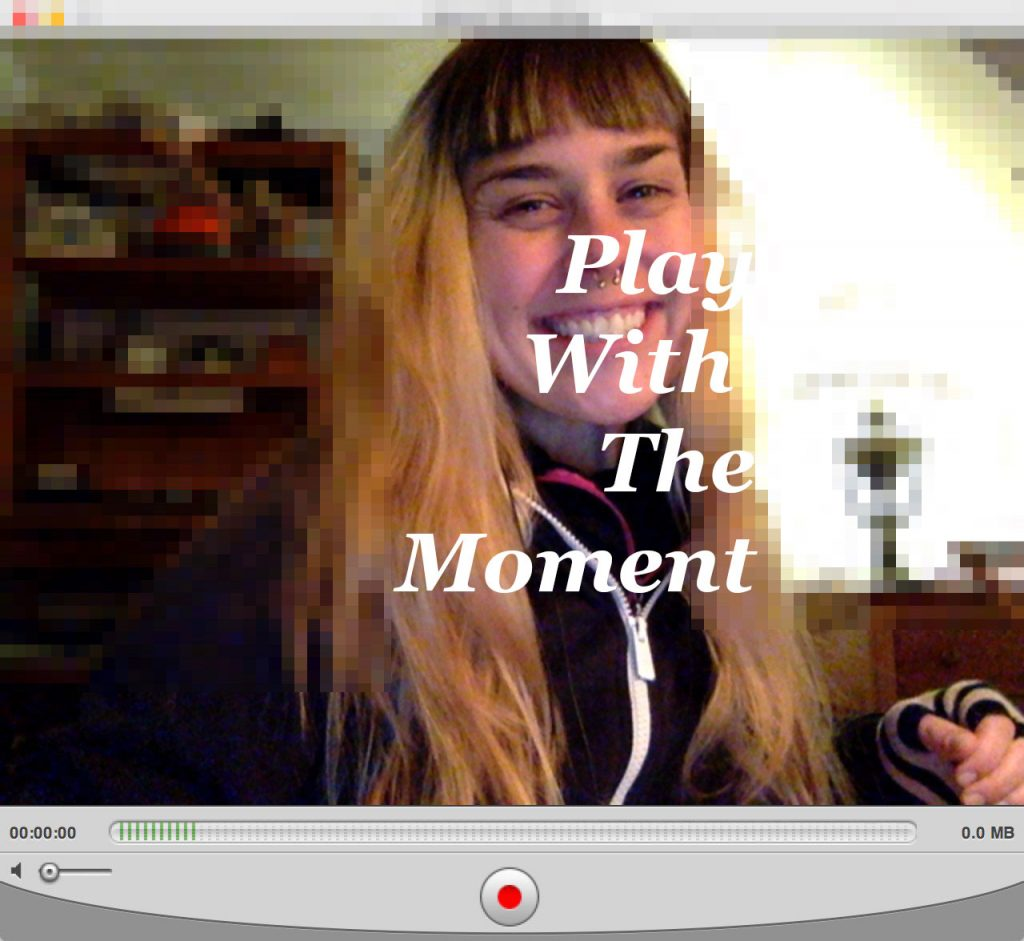 Play With The Moment