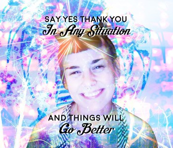 Daily Meditation - Say YES THANK YOU In Any Situation And Things Will Go Better