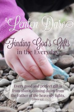 A Lenten Dare Finding God's Gifts in the Everyday