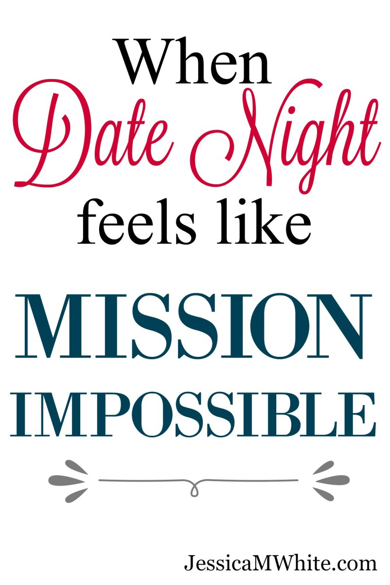 When Date Night Feels Like Mission Impossible