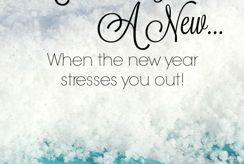 a new year a new you: When the New Year Stresses You Out @JessicaMWhite.com