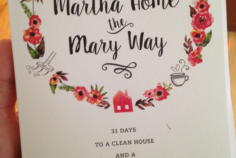 Having a Martha Home the Mary Way a reivew @JessicaMWhite.com