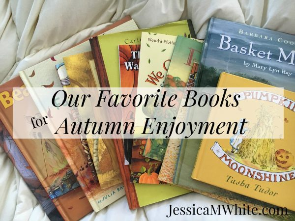 Our Favorite Books for Autumn Enjoyment @JessicaMWhite.com
