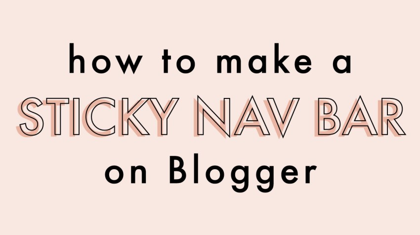 How To Make A Sticky Navigation Bar On Blogger | Jessica Slaughter
