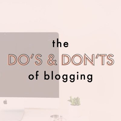 The Do's And Don'ts Of Blogging | Jessica Slaughter