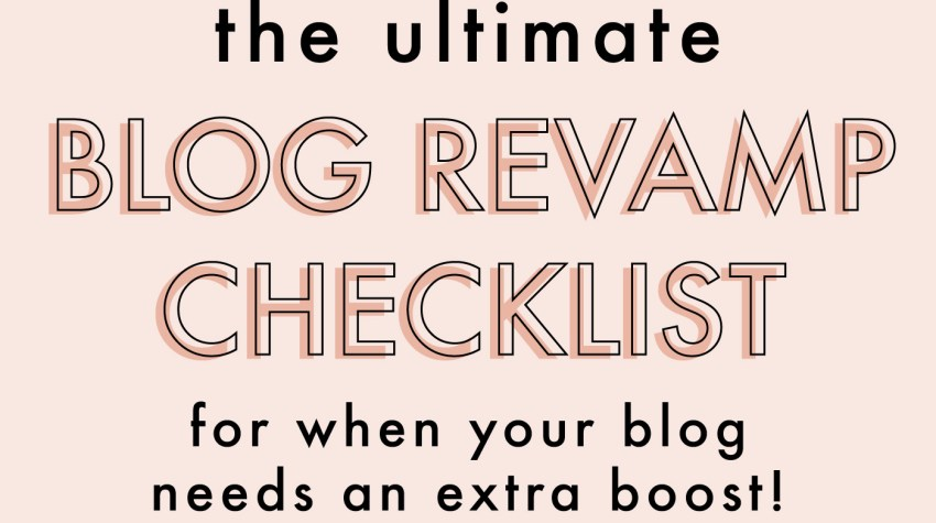 The Ultimate Blog Revamp Checklist | Feel like your blog needs some refreshing? Use this checklist to figure out what you should do!