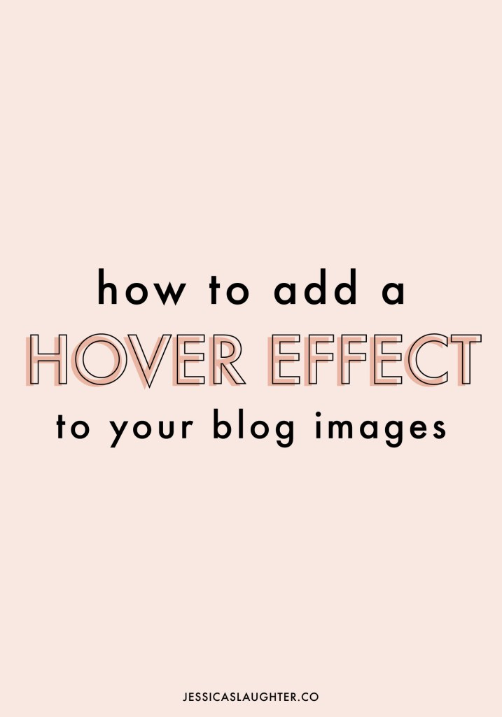 How To Create A Hover Effect For Your Blog Images