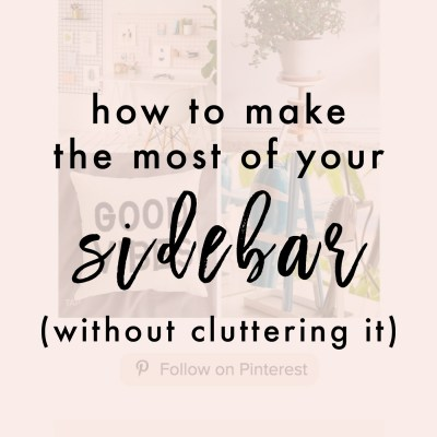 How To Make The Most Of Your Sidebar