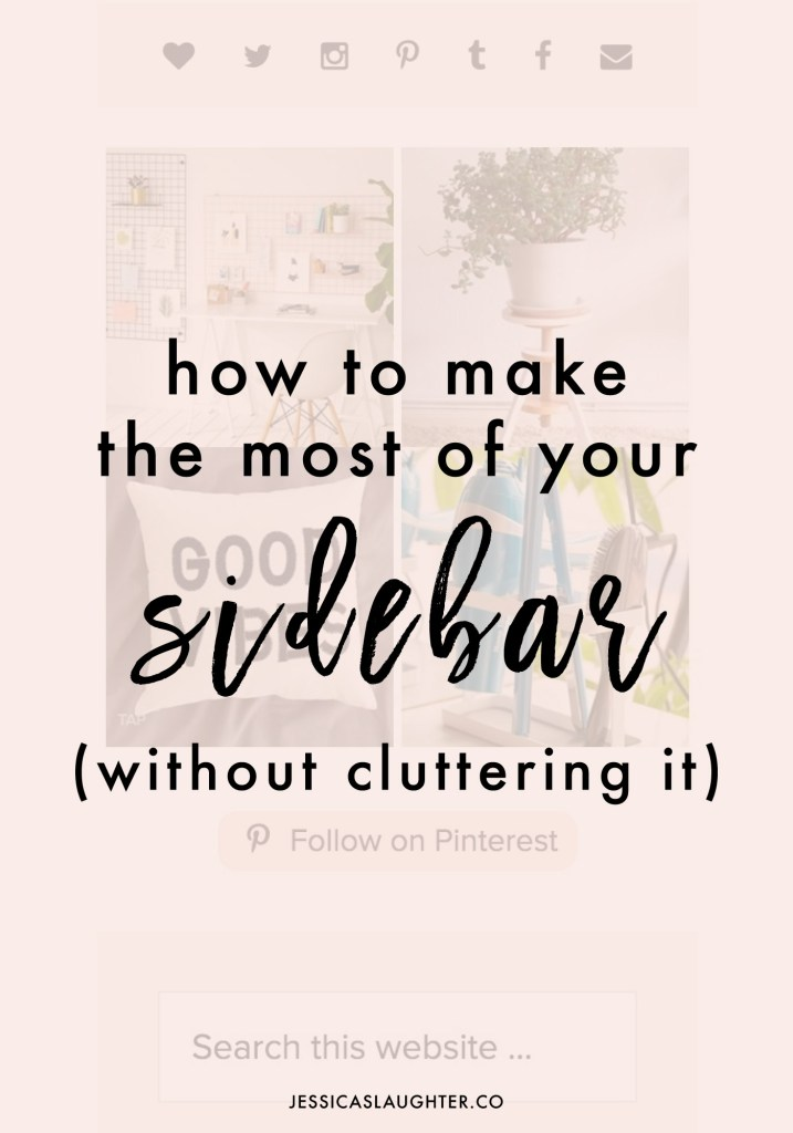 How To Make The Most Of Your Sidebar | Subscription widgets? Pinterest feeds? Search bars? Learn what you should be putting in your sidebar to make the most of all that space!