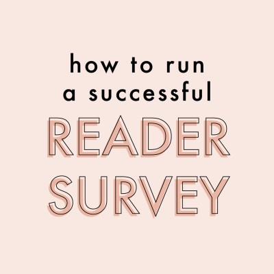 How To Run A Successful Reader Survey