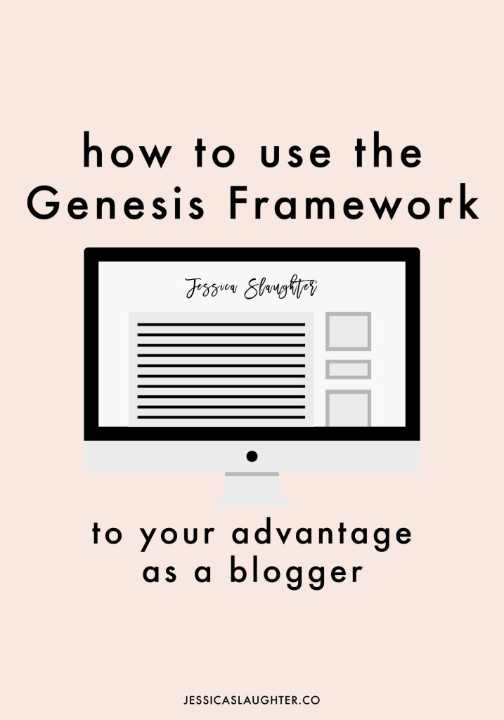 How To Use The Genesis Framework To Your Advantage | Jessica Slaughter