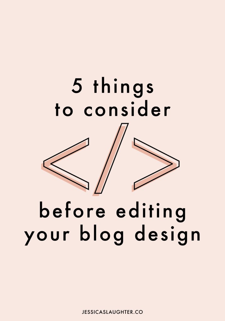 5 Things To Consider Before Editing Your Blog Design
