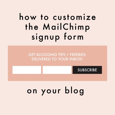 How To Customize The MailChimp Signup Form On Your Blog