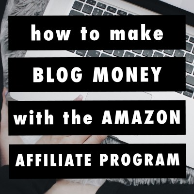 How To Make Money From Your Blog With The Amazon Affiliate Program