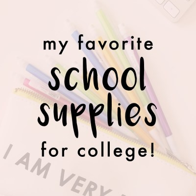 My Favorite School Supplies For College