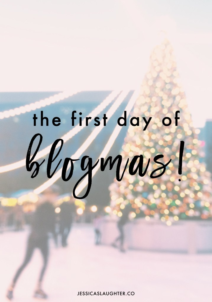 The First Day Of BLOGMAS!