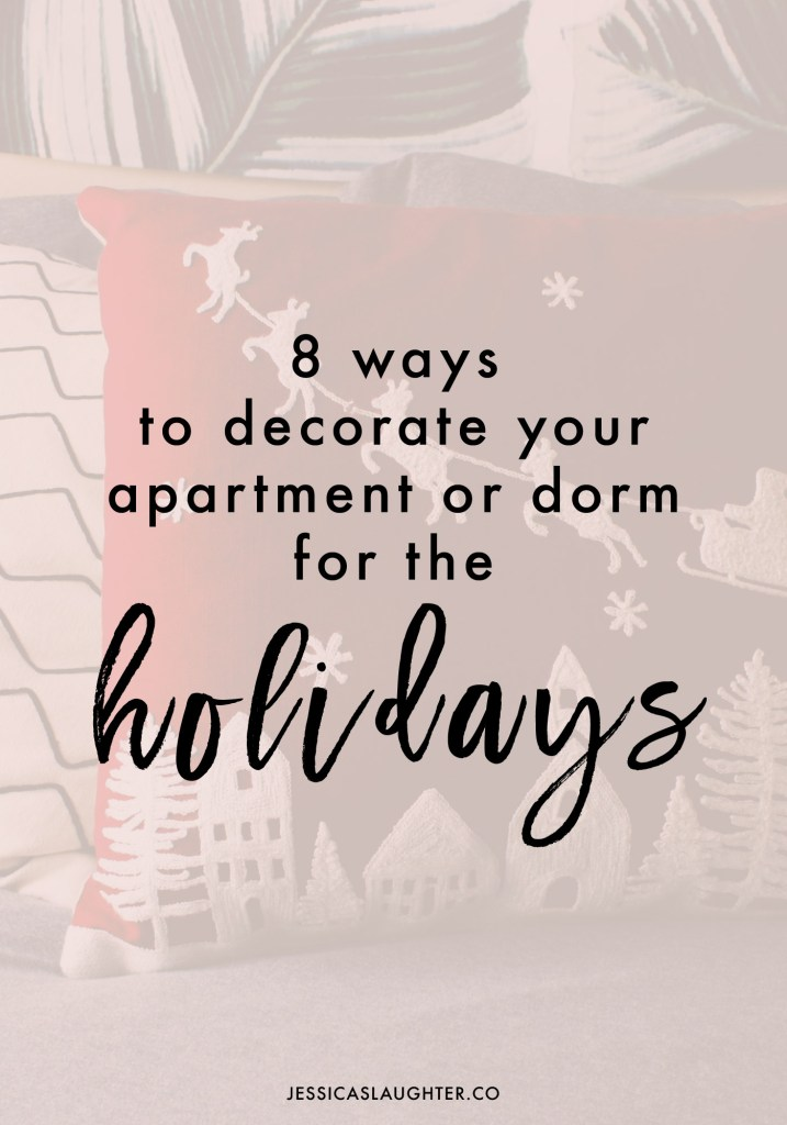 8 Ways To Decorate Your Apartment Or Dorm For The Holidays