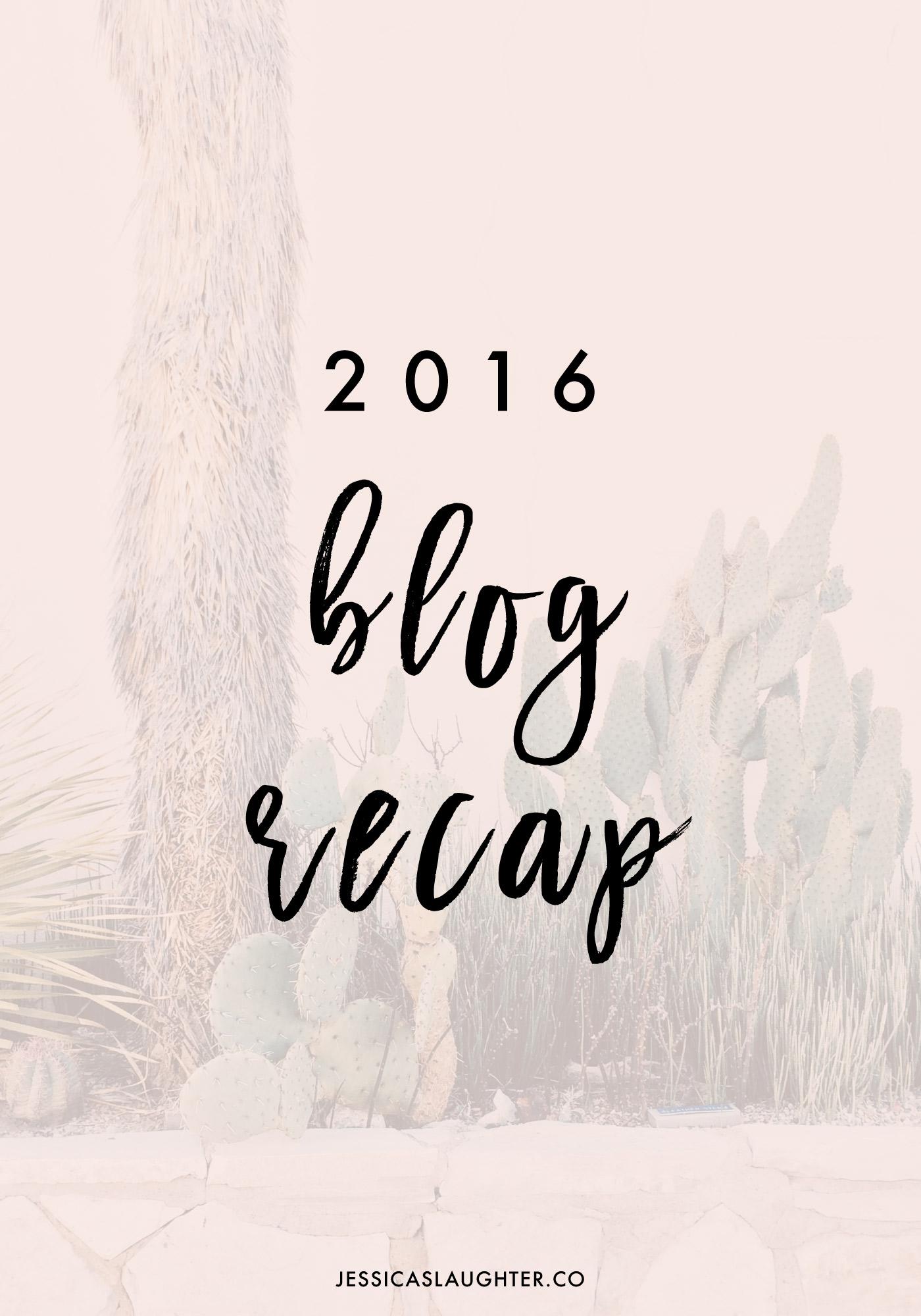 2016 Blog Recap | Jessica Slaughter