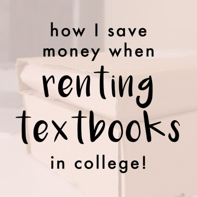How I Save Money When Renting Textbooks In College