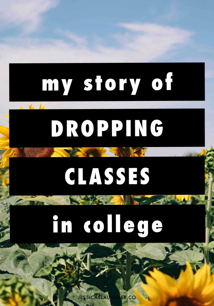 My Story Of Dropping Classes In College