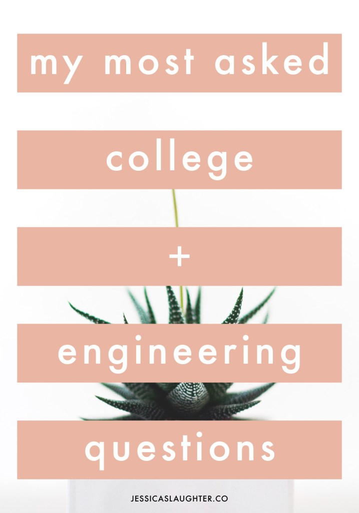 My Most Asked College + Engineering Questions