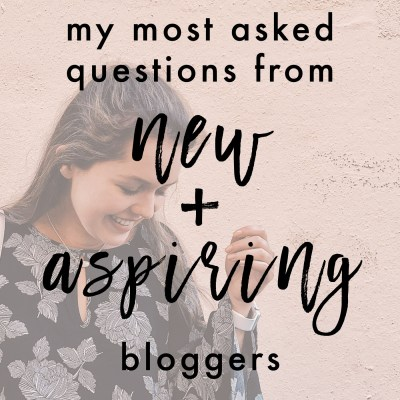 My Most Asked Questions From New and Aspiring Bloggers