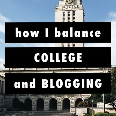 How I Balance College and Blogging